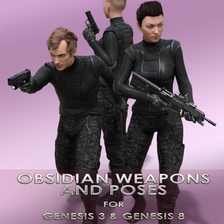 Obsidian Weapons and Poses for Genesis 3 and 8 Male and Female