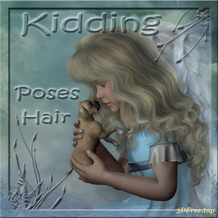Kidding - Poses and Hair for K4